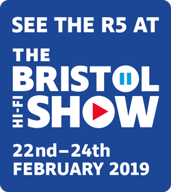 See R5 at The Bristol Hi-Fi Show, 22nd to 24th February 2019